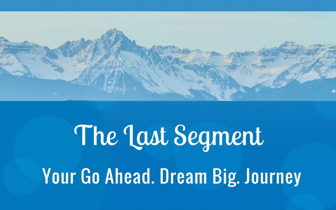 Your Go Ahead. Dream Big. Journey