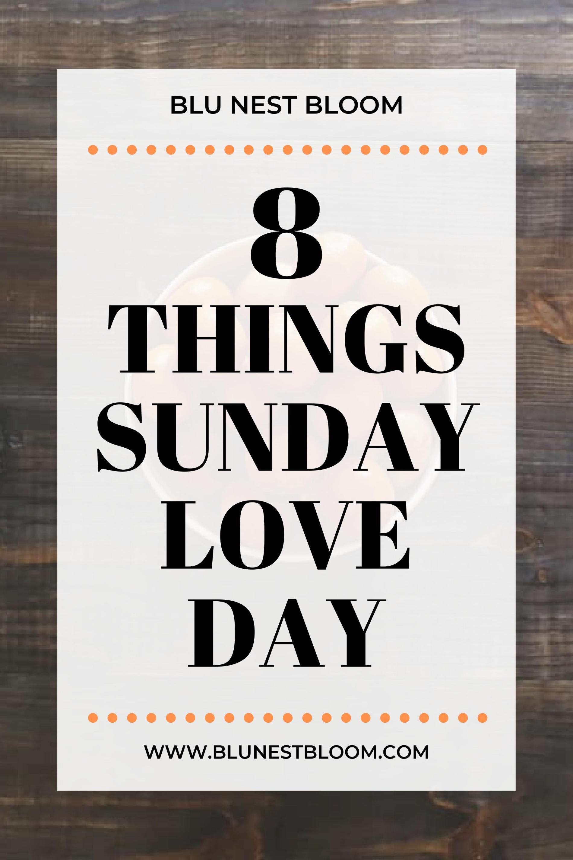 8 things i love this week