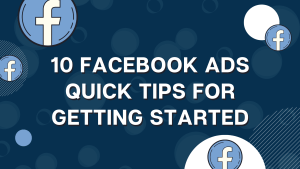 10 Quick Tips to Start FB Ads