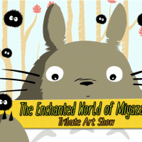 "Come See ""The Enchanted World Of Miyazaki"" An Art Tribute To Hayao Miyazaki"