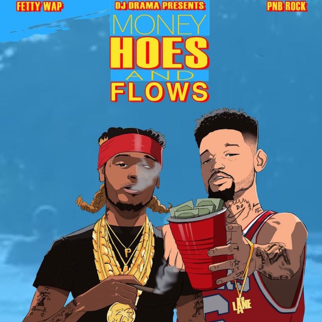 PNB ROCK AND FETTY WAP TEAM UP FOR 'MONEY, H**S, AND FLOWS' MIXTAPE