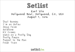 Kurt Vile and the Violators at Hollywood Bowl 8/7/16. Setlist.
