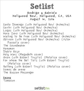 Rodrigo y Gabriela at Hollywood Bowl 8/14/16. Setlist.