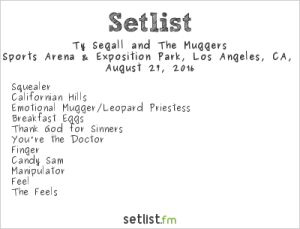 Ty Segall and the Muggers 8/27/16 @ Fuck Yeah Fest. Setlist.