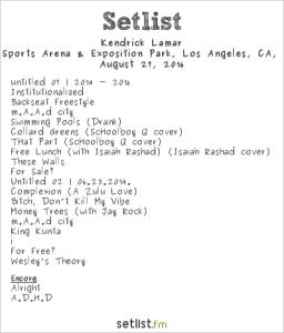 Kendrick Lamar 8/27/16 @ Fuck Yeah Fest. Setlist.