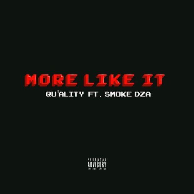 """Qu'ality ft. Smoke DZA – """"More Like It"""""""