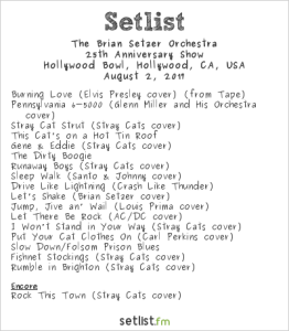 The Brian Setzer Orchestra 25th Anniversary Show at the Hollywood Bowl 8/2/17. Setlist.