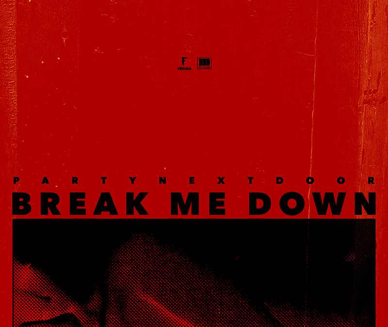 "Listen to PartyNextDoor's ""Break Me Down"""
