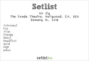 Sir Sly @ Fonda Theatre 1/12/18. Setlist.