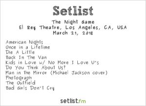 The Night Game @ El Rey Theatre 3/21/18. Setlist.