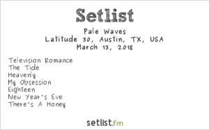 Pale Waves @ Latitude 30 during SXSW for BBC Introducing 3/13/18. Setlist.