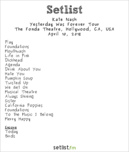 Kate Nash at Fonda Theatre 4/10/18. Setlist.