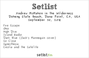 Andrew McMahon In the Wilderness @ The Ohana Fest 9/30/18. Setlist.