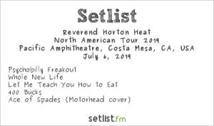 The Reverend Horton Heat @ Pacific Amphitheater 7/6/19. Setlist.