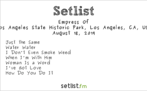 Empress Of, YOLA DÍA @ L.A. Historic Park 8/18/19. Setlist.