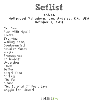 BANKS @ Hollywood Palladium 10/1/19. Setlist.