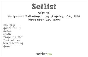 VÉRITÉ @ Hollywood Palladium 11/20/19. Setlist.