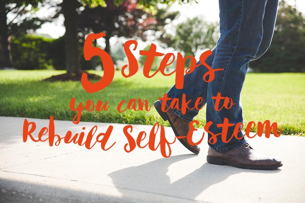 5-steps-to-rebuild-self-esteem-text