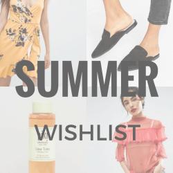 Summer Fashion and Beauty Wishlist