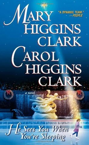 He Sees You When You're Sleeping by Mary and Carol Higgins Clark | Blushing Geek