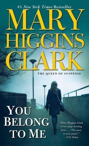 You Belong To Me by Mary Higgins Clark   Blushing Geek