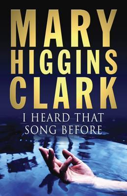 I Heard That Song Before by Mary Higgins Clark | Blushing Geek