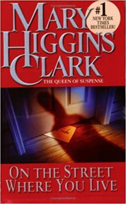 On The Street Where You Live by Mary Higgins Clark   Blushing Geek
