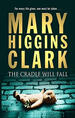 The Cradle Will Fall by Mary Higgins Clark | Blushing Geek