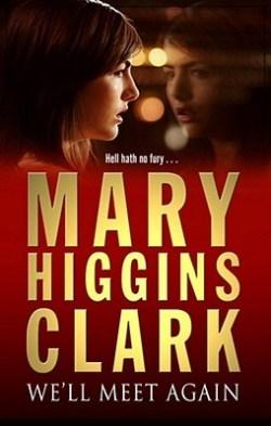 We'll Meet Again by Mary Higgins Clark   Blushing Geek