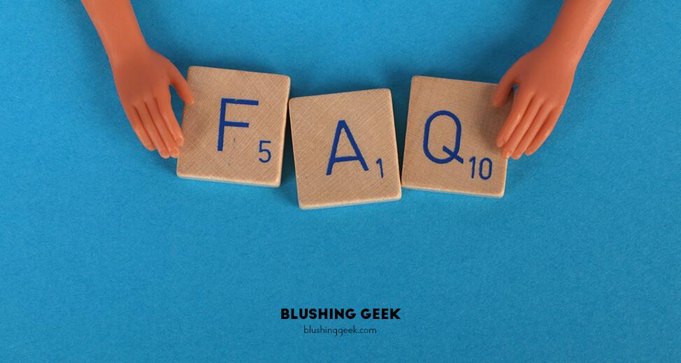 FAQ | Blushing Geek