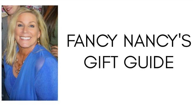 Fancy Nancy's Holiday Gift Guide
