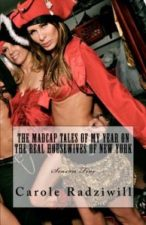 The Madcap Tales of My Year on The Real Housewives of New York City by Carole Radziwill