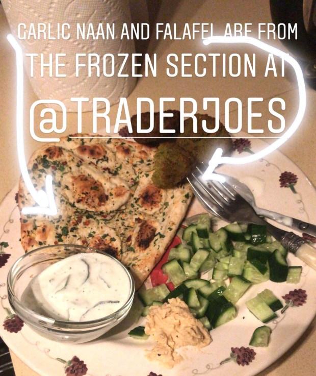 Trader Joe's Frozen Garlic Naan and Frozen Falafel with Tzatziki, hummus, and Persian Cucumbers