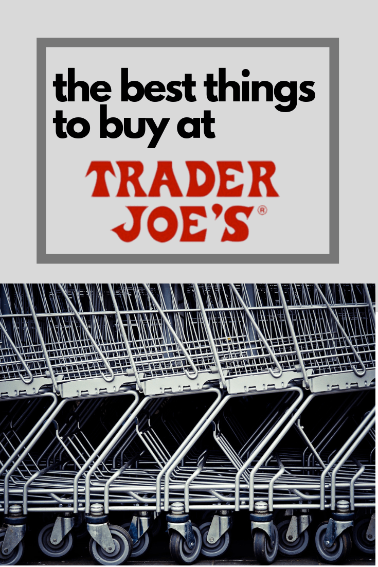 the best things to buy at Trader Joe's - what to buy at Trader Joe's