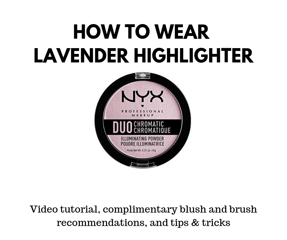 NYX Lavender Steel Duo Chromatic Illuminating Powder Highlighter Demo and Tips for Wearing Highlighter
