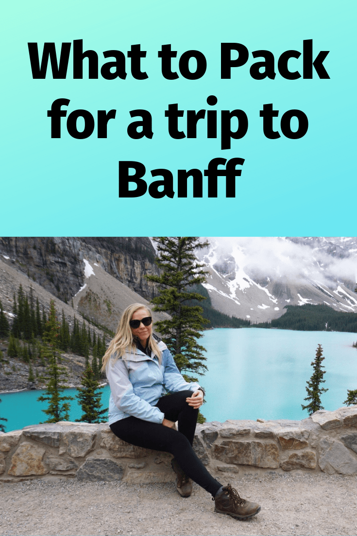What to pack for a trip to Banff Canada
