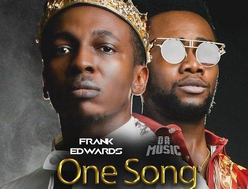 Frank Edwards & Da Music - One Song