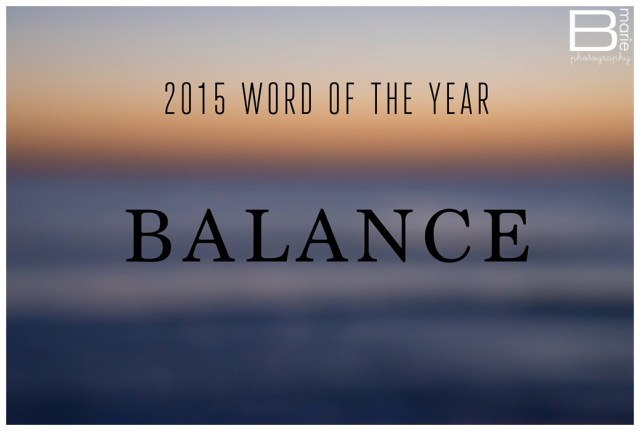 Nacogdoches Photographer's word of the year for 2015: balance