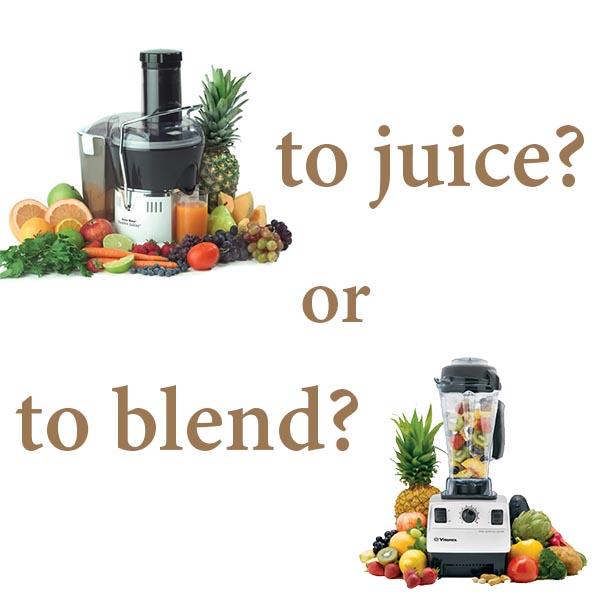 juice or blend