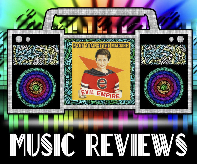 Music+Review%3A+Rage+Against+The+Machine%27s+%27Evil+Empire%27