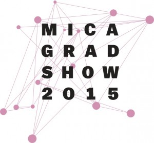 MICA Grad Show 2015 @ MICA, various locations