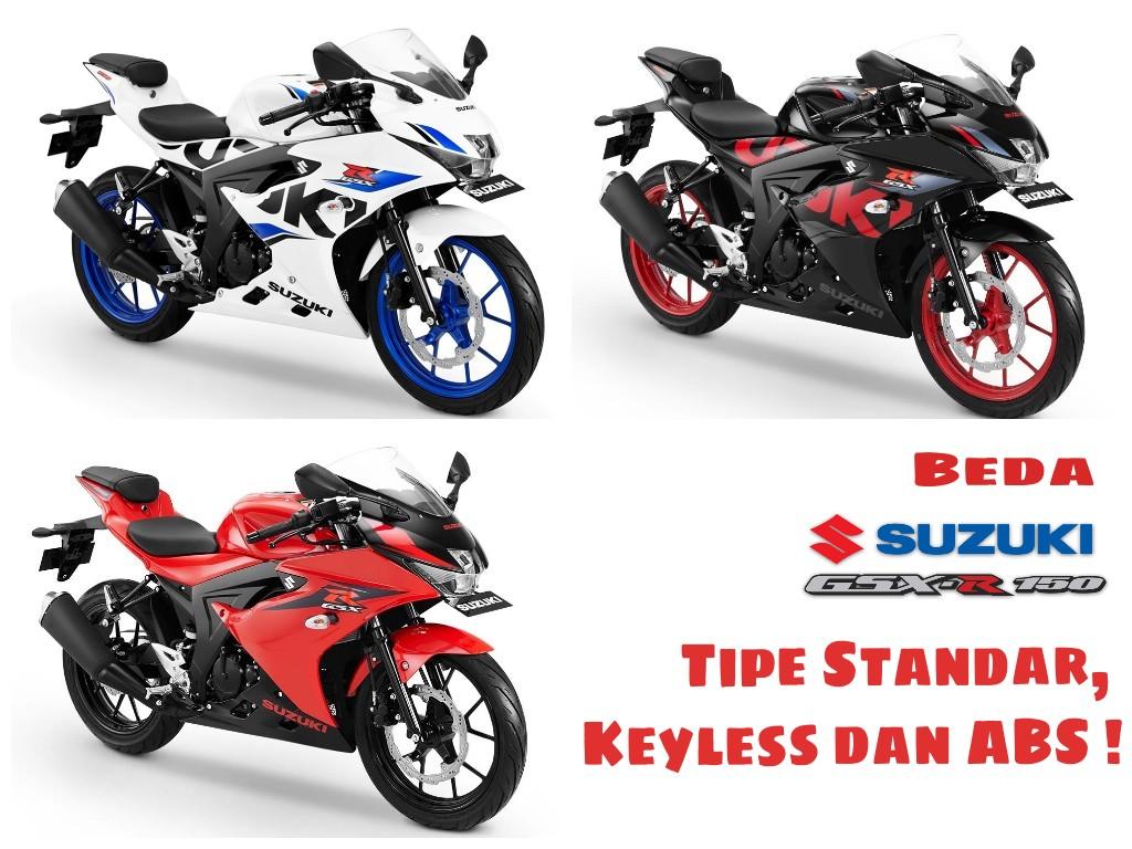 Perbedaan Suzuki Gsx R150 Tipe Standar Keyless Dan Abs