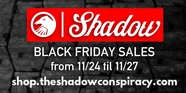 Shadow Conspiracy – Cyber Monday Sale!