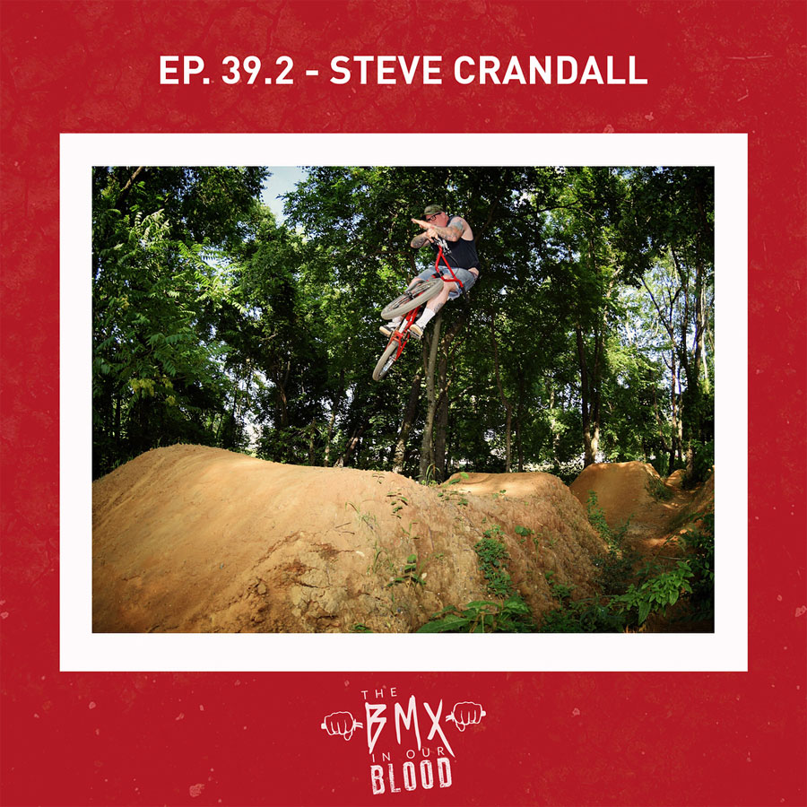 Steve Crandall BMX In Our Blood Podcast