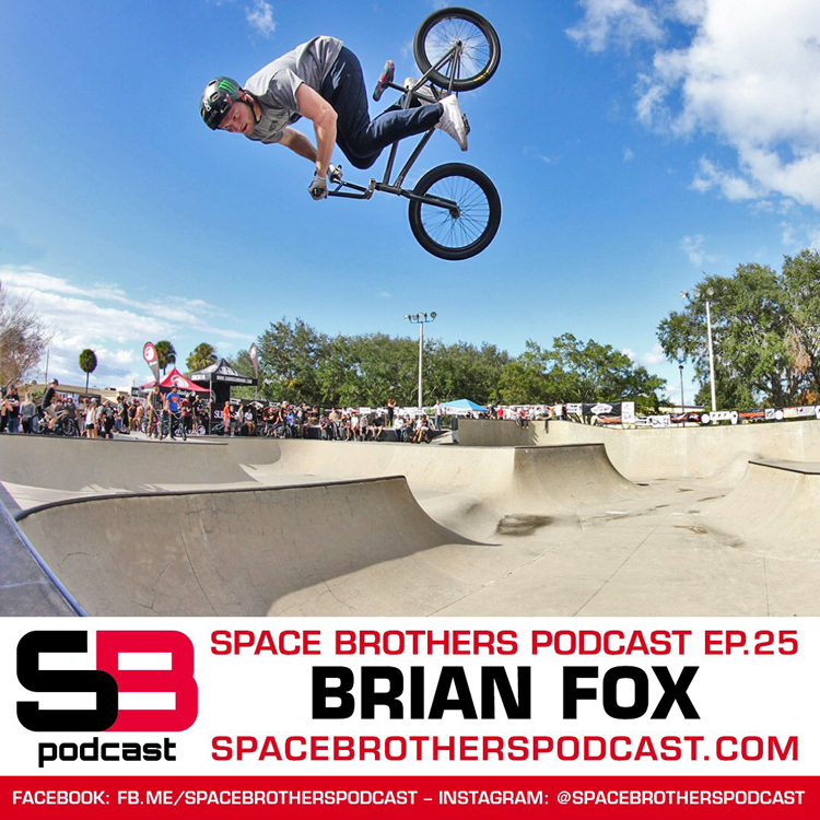 Space Brothers Podcast Brian Fox BMX