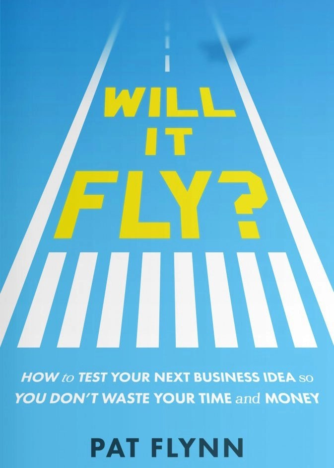 Will It Fly by Pat FLynn