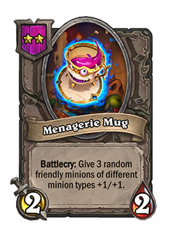 Menagerie Mug is a tier 2 battlegrounds minion with 2 attack and 2 health battlecry give 3 random friendly minions of different types +1 +1