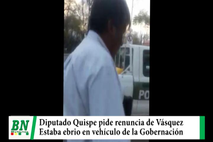 Diputado Rafaél Quispe pide renuncia de Gobernador de Oruro por ebrio en vehículo estatal