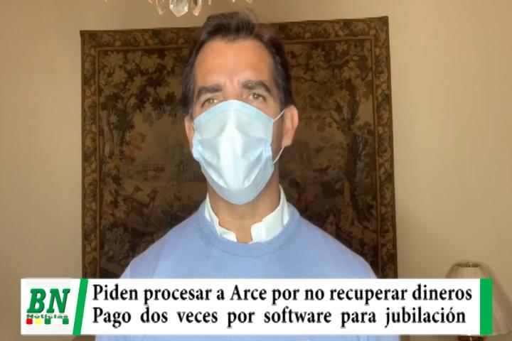 Piden procesar a Luis Arce por pagar dos veces por software para jubilación y no recuperar dineros