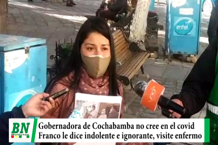 Gobernadora Soria de Cochabamba dice no creer en el coronavirus, Franco le dice indolente e ignorante y que visite a enfermos
